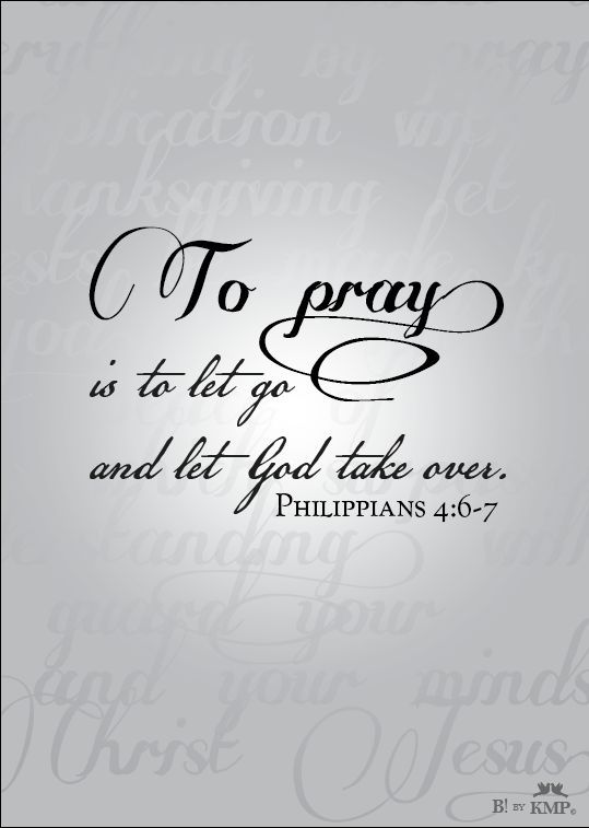 209815-To-Pray-Is-To-Let-God-Take-Over